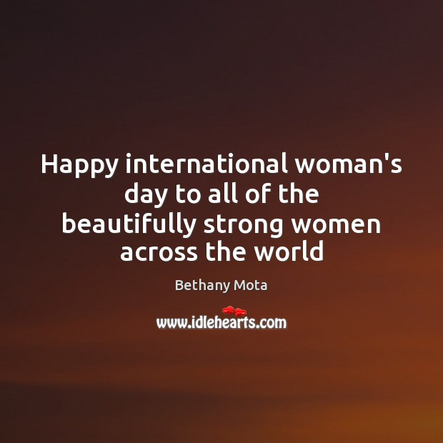 Image, Happy international woman's day to all of the beautifully strong women across the world