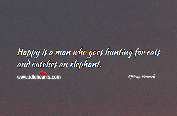 Image, Happy is a man who goes hunting for rats and catches an elephant.