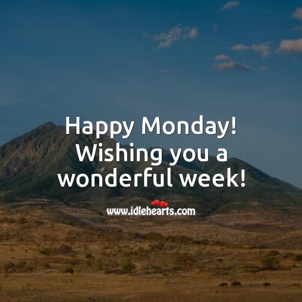Happy Monday! Wishing you a wonderful week! Monday Quotes Image
