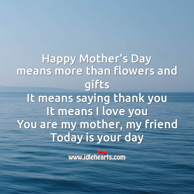Happy mother's day means more than flowers and gifts Mother's Day Quotes Image
