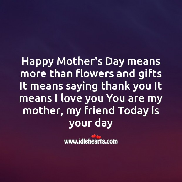 Happy mother's day means more than flowers Mother's Day Quotes Image