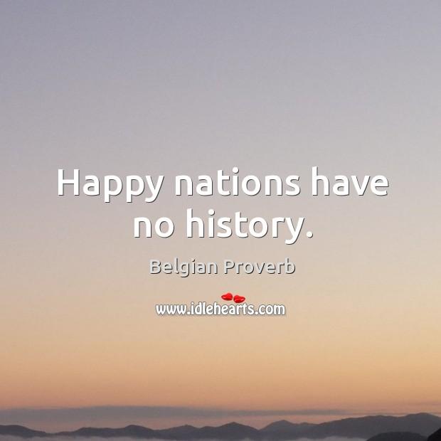 Image, Happy nations have no history.