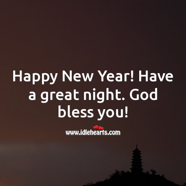 Happy New Year! Have a great night. God bless you! New Year Quotes Image