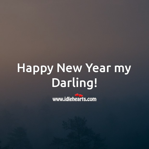 Happy New Year my Darling! Happy New Year Messages Image