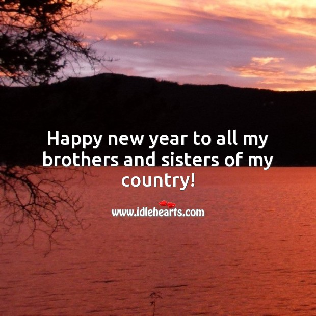 Happy new year to all my brothers and sisters of my country! Brother Quotes Image