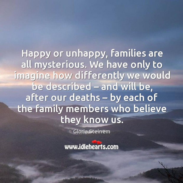 Happy or unhappy, families are all mysterious. Image