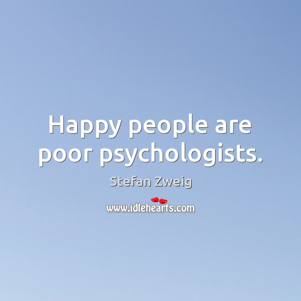 Happy people are poor psychologists. Image