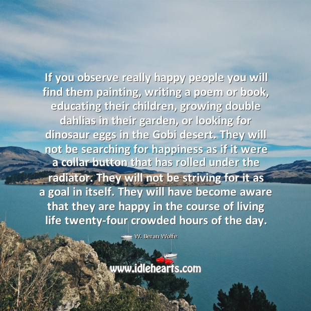 Happy people are the ones who really enjoy the course of living life. Goal Quotes Image