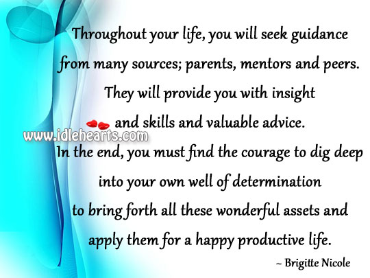 Throughout Your Life, You Will Seek Guidance