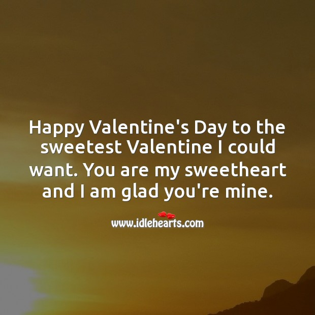 Valentine's Day Quotes image saying: Happy Valentine's Day to the sweetest Valentine I could want.