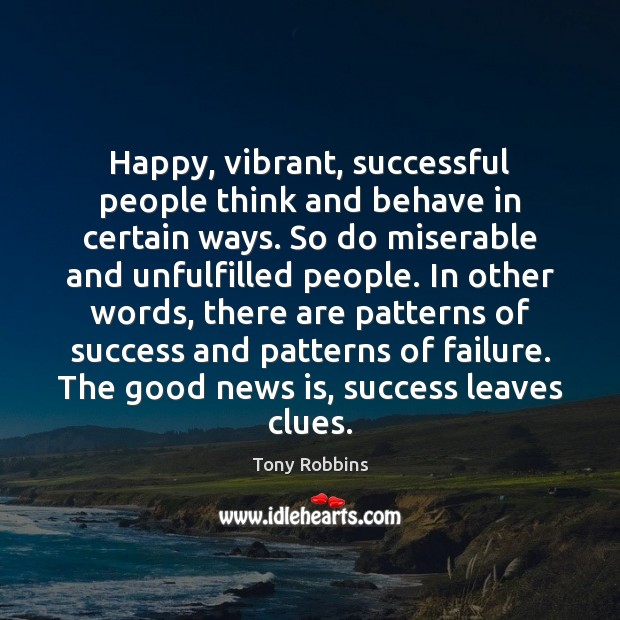 Image, Happy, vibrant, successful people think and behave in certain ways. So do