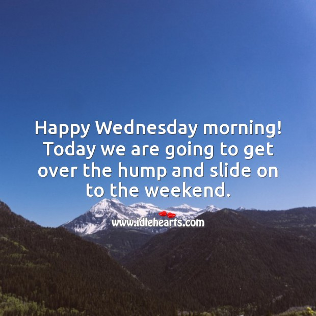 Happy Wednesday morning! Wednesday Quotes Image
