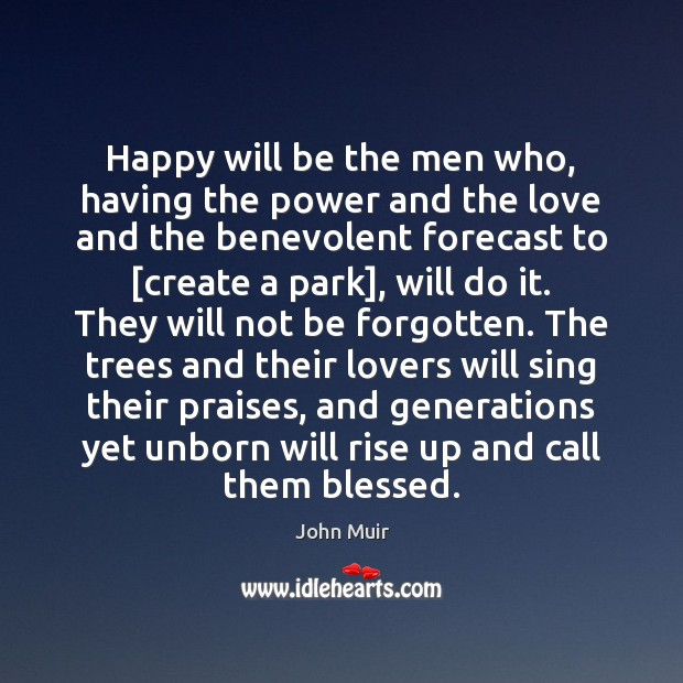 Happy will be the men who, having the power and the love Image