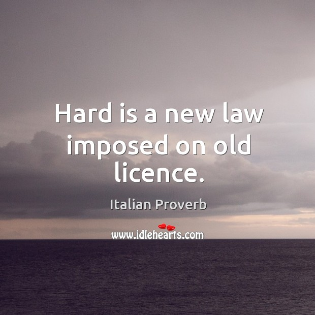 Image, Hard is a new law imposed on old licence.