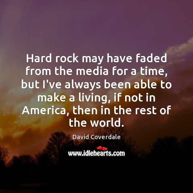 Image, Hard rock may have faded from the media for a time, but