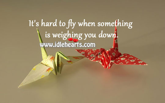 It's Hard To Fly When Something