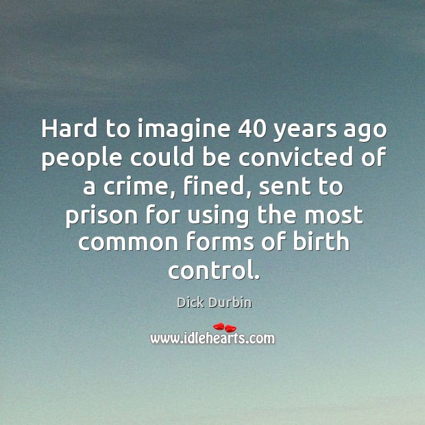 Hard to imagine 40 years ago people could be convicted of a crime, Image