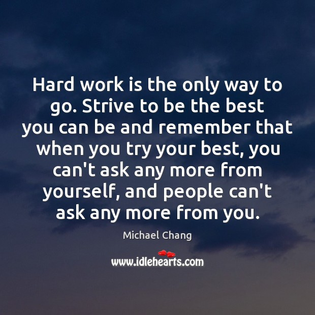 Hard work is the only way to go. Strive to be the Work Quotes Image