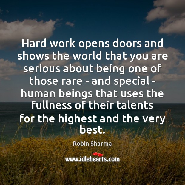 Hard work opens doors and shows the world that you are serious Image