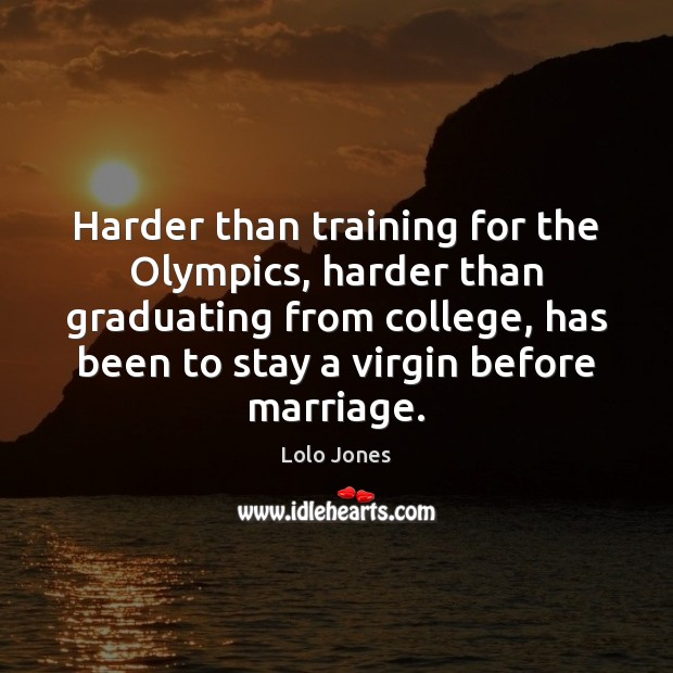 Harder than training for the Olympics, harder than graduating from college, has Image