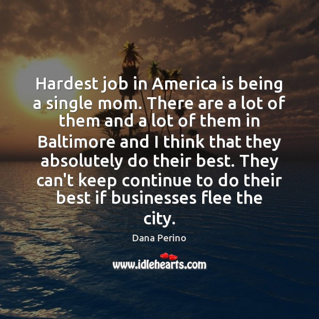 Image, Hardest job in America is being a single mom. There are a