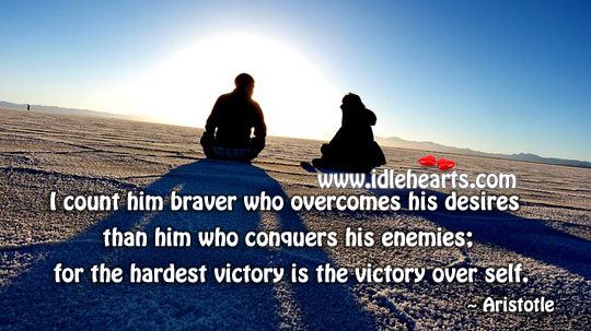 The hardest victory is the victory over self Positive Quotes Image