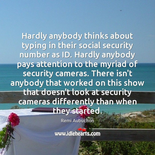 Hardly anybody thinks about typing in their social security number as ID. Image