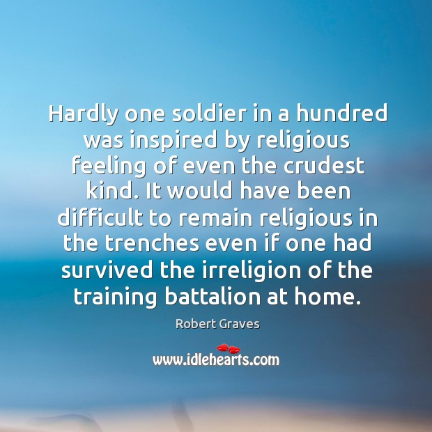 Hardly one soldier in a hundred was inspired by religious feeling of Image