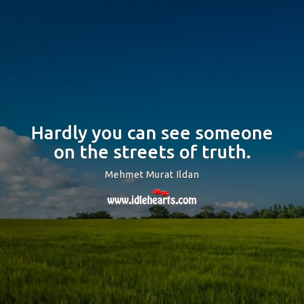 Image, Hardly you can see someone on the streets of truth.