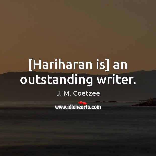 [Hariharan is] an outstanding writer. Image