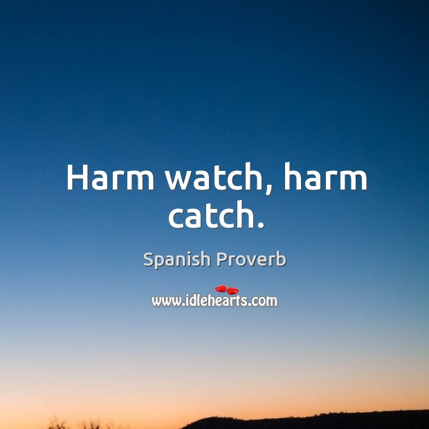 Image, Harm watch, harm catch.