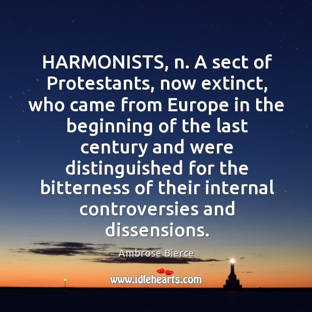 Image, HARMONISTS, n. A sect of Protestants, now extinct, who came from Europe