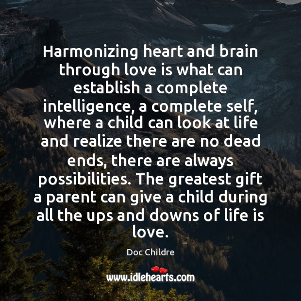 Harmonizing heart and brain through love is what can establish a complete Image