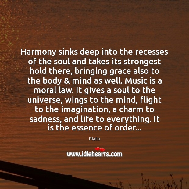 Harmony sinks deep into the recesses of the soul and takes its Plato Picture Quote