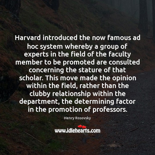 Image, Harvard introduced the now famous ad hoc system whereby a group of