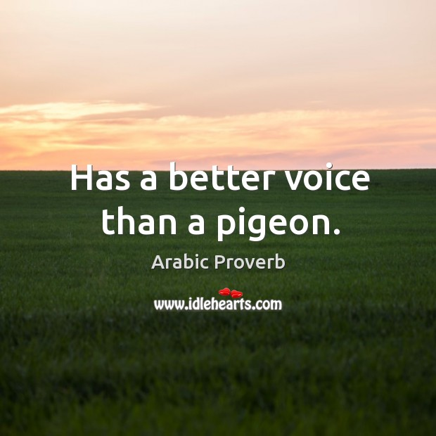 Image, Has a better voice than a pigeon.