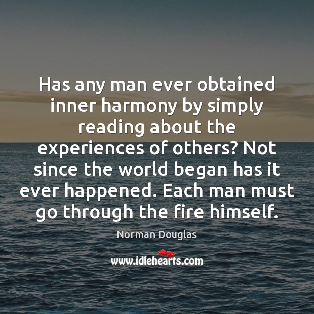 Has any man ever obtained inner harmony by simply reading about the Image