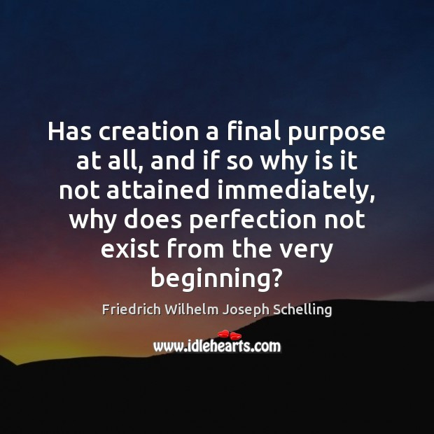 Has creation a final purpose at all, and if so why is Image