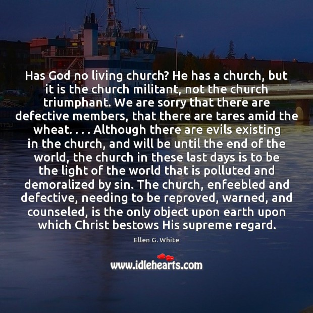 Image, Has God no living church? He has a church, but it is