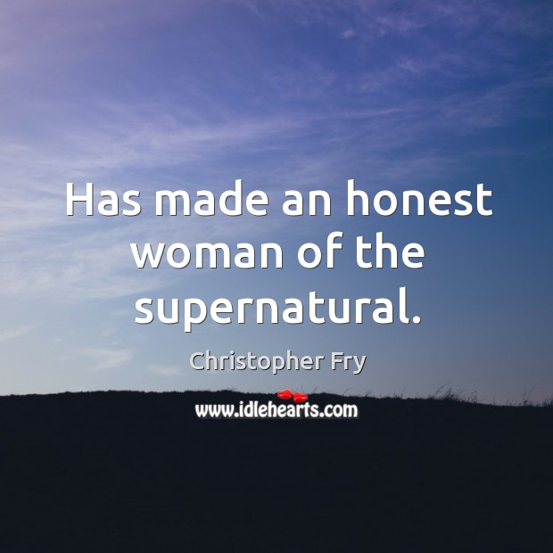 Has made an honest woman of the supernatural. Image