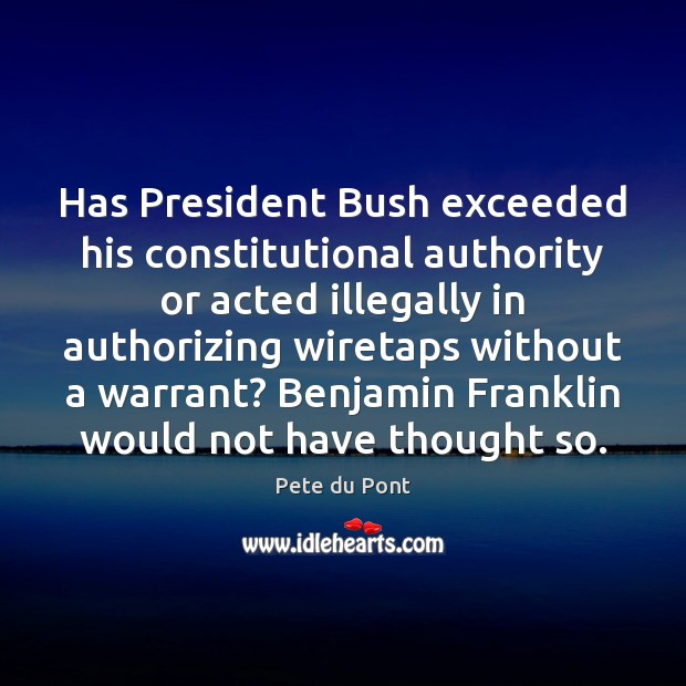Image, Has President Bush exceeded his constitutional authority or acted illegally in authorizing