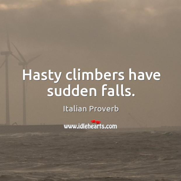 Image, Hasty climbers have sudden falls.