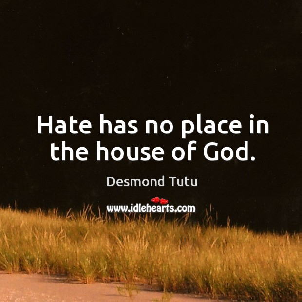 Image, Hate has no place in the house of God.