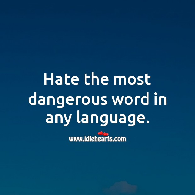 Hate the most dangerous word in any language. Hate Messages Image