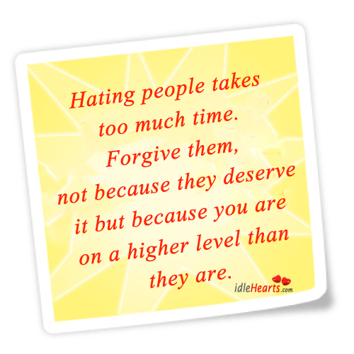Hating People Takes Too Much Time.