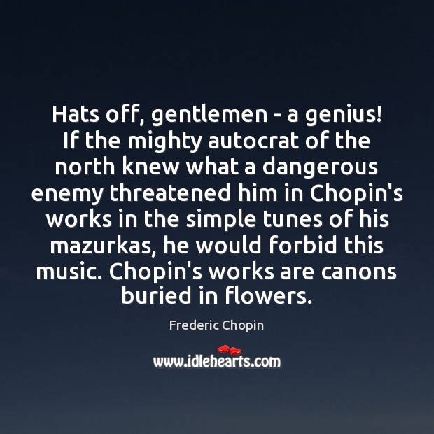 Hats off, gentlemen – a genius! If the mighty autocrat of the Enemy Quotes Image