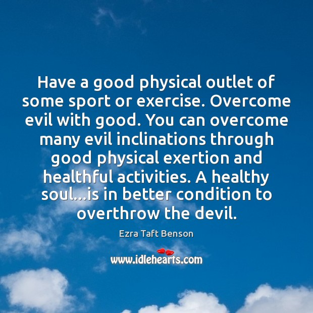 Image, Have a good physical outlet of some sport or exercise. Overcome evil