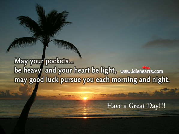 Image, May good luck pursue you each day.