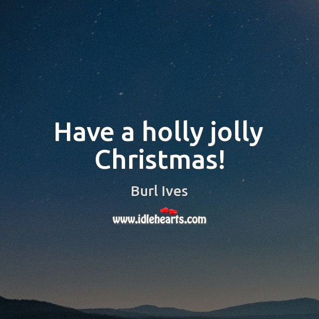 Image, Have a holly jolly Christmas!