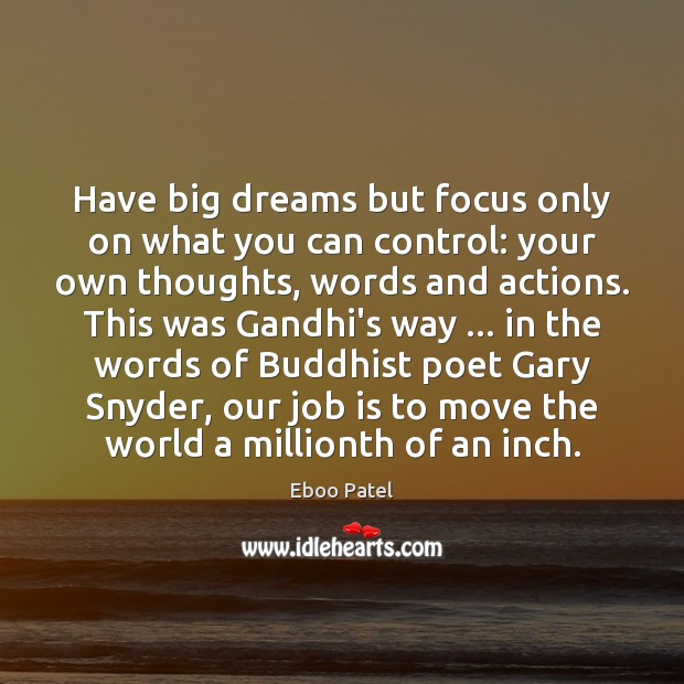 Image, Have big dreams but focus only on what you can control: your